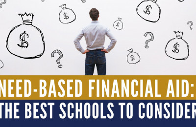 Need-Based Financial Aid: The Best Schools to Consider