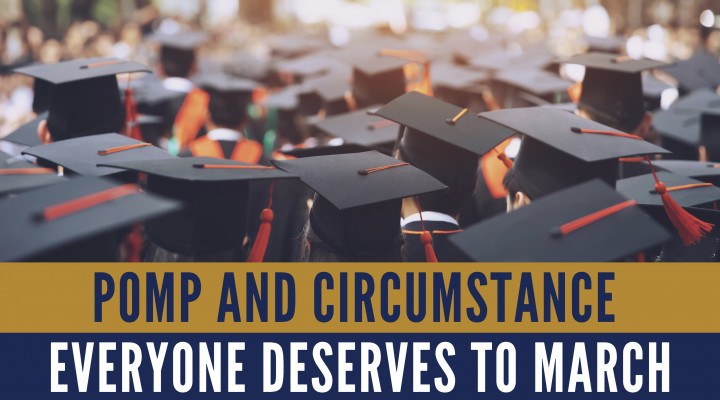Pomp and Circumstance - Everyone Deserves to March
